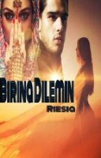 BİRİNA DILEMIN by Riesia