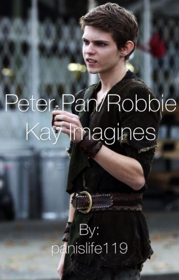 Peter pan/ Robbie Kay imagines