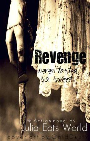 Revenge Never Tasted So Sweet by Julia_Eats_World