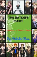 The Nation's Maid?! {Hetalia x Reader} by Melodii-Chan