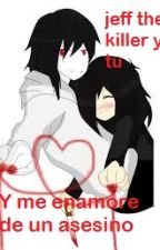 Y me enamore de un asesino (jeff the killer y tu)[Terminada] by SK_5ika