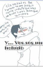 Y... Vos sos un boludo by MokaKun
