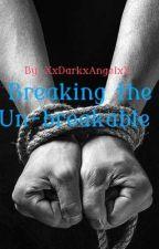 Breaking the un-breakable (Fin.)(boyxboy) by XxDarkxAngelxX