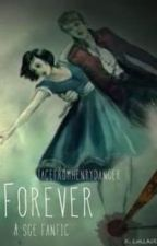Forever. (A School for Good and Evil Fanfic) by jacefromhenrydanger