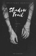 Shadow Trail by smilechild2