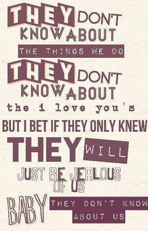 They Don't Know About Us (One Direction Fanfic, Book 2) by JocelynAndHanna