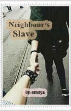 Neighbour's Slave  by pisangcokelat