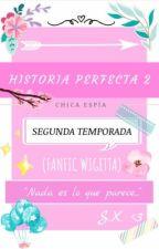 .-Historia Perfecta 2-. (Fanfic Wigetta/Segunda Temporada) by ChicaEspia