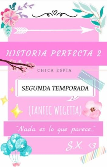 .-Historia Perfecta 2-. (Fanfic Wigetta/Segunda Temporada)