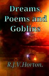 Dreams  Poems and Goblins by RJVHorton