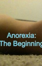 Anorexia: The Beginning by fat_anorexic