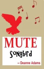 Mute Songbird (boyxboy) -Complete- by SammyDAdams