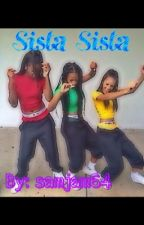 Sista Sista! by Samjam64