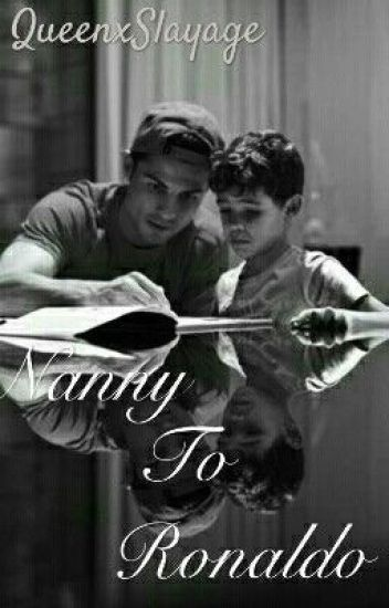 Nanny to Ronaldo (Cristiano Ronaldo FanFiction)