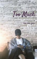Too Much • Rap Monster by namjoonzgirl