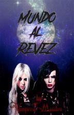 MUNDO AL REVEZ© 《Andy Biersack y Tu》- EDITANDO by VampiresaMacabra