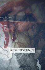 x reminiscence x  by em_ily_dola
