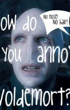 How do you annoy Voldemort? by lollyyypop112