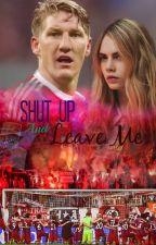 Shut Up And Leave Me - [Bastian Schweinsteiger]  by LaAutora