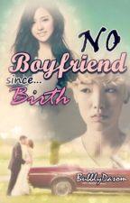 No Boyfriend Since Birth[One Shot] by BubblyDasom