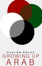Growing Up Arab by AvalonRoyce