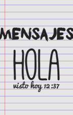 Mensajes. |EDITANDO| by Carodejesus