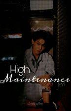 High Maintenance 👑 h.zt by -haikutae