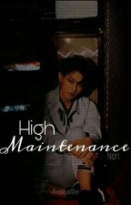 High Maintenance 👑 h.zt by -haikutae