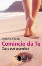 Comincio da te (IN LIBRERIA!)  by raffalibri