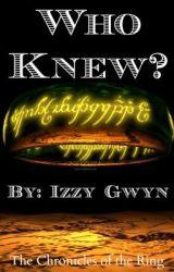 Who Knew? ~ LOTR FanFic by izzygwyn