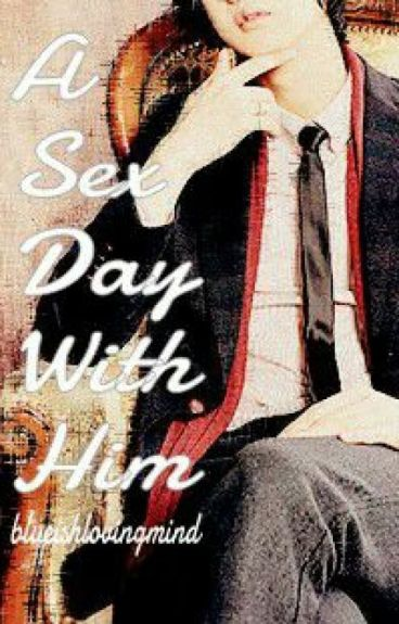 A Sex Day with Him