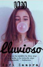 """""""Un Dia Lluvioso."""" by SofiZamora25"""