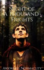 Night of a Thousand Frights. (A Merlin Halloween Story.) by Awkward_Normallity