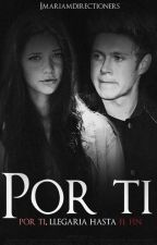 Por ti (Niall y tu HOT) by Imariamdirectioners