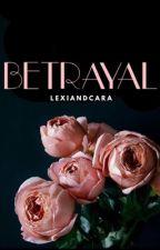 Betrayal by lexiandcara