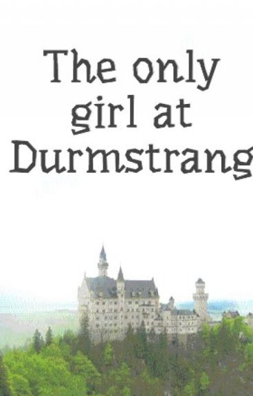 The only girl at Durmstrang