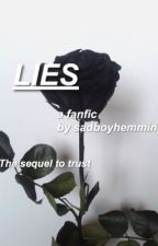 Lies. || 5SOS AU || Sequel to Trust. by sadboyhemmings
