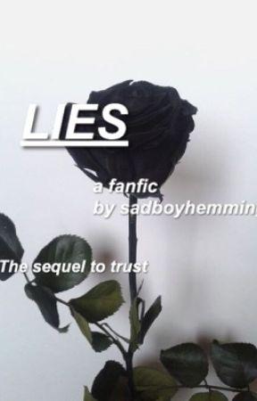 Lies.    5SOS AU    Sequel to Trust. by sadboyhemmings