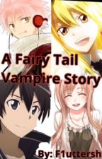 A fairy Tail Vampire Story by F1uttershi