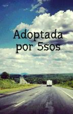 Adoptada por 5sos by magel47