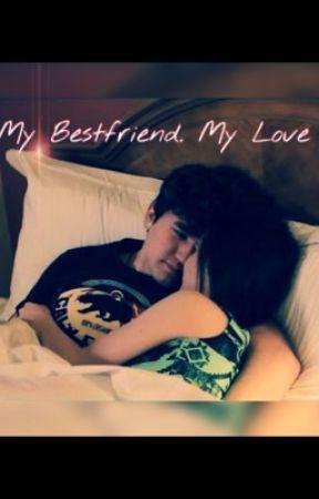 My best friend, My love. by xo_Jlynn