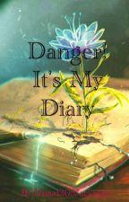 DANGER! IT'S MY DIARY by Daisa1305Jacksgap