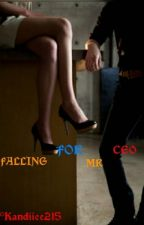FALLING FOR MR CEO by kandiiee215