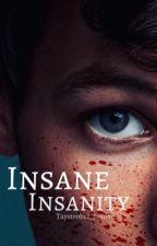 Insane Insanity by Taystrob12_Louis
