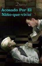 ·Drarry· {Acosado por el-niño-que-vivio} by Love1s3qual