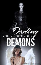 Darling You've Got Your Demons | Kaylor by 100percentsunshine_