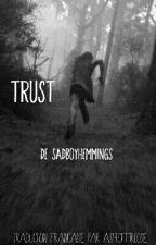 Trust. || 5SOS || (Traduction française) by AshtoffIrlose