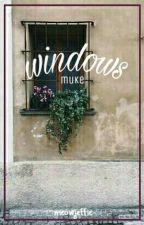 windows ; muke [ smut-fluff ] by -meowjeffie