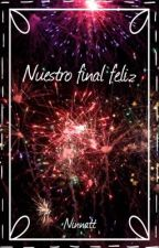Nuestro final feliz // Narry by NinnaTT