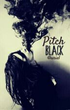 Pitch Black by _hotguynextdoor